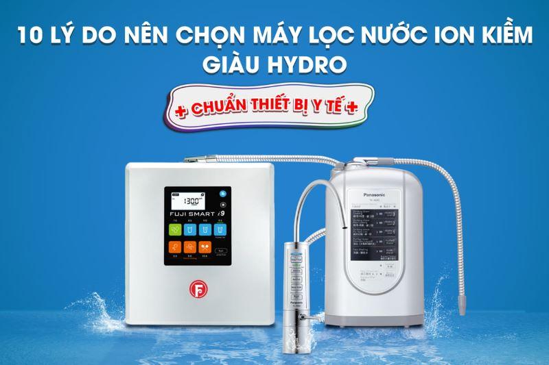 Máy lọc nước ion kiềm giàu Hydro là thiết bị chăm sóc sức khỏe được hàng triệu người Việt tin dùng